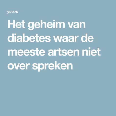 Het geheim van diabetes waar de meeste artsen niet over spreken