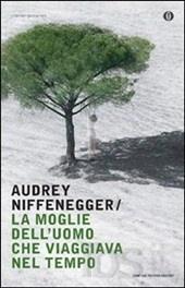 """""""La moglie dell'uomo che viaggiava nel tempo"""" - Audrey Niffenegger"""