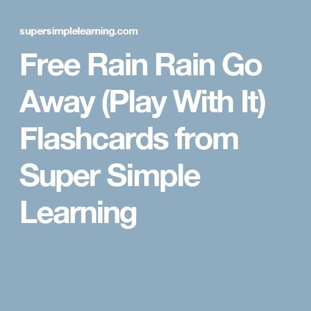 Free Rain Rain Go Away (Play With It) Flashcards from Super Simple Learning