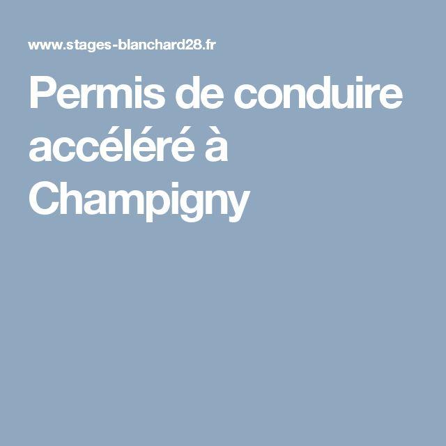 Permis de conduire accéléré à Champigny