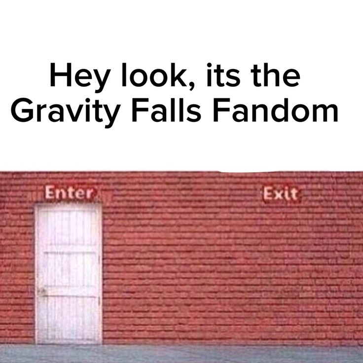 Hey look, its the gravity falls fandom