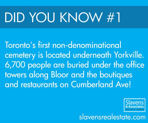 Did You Know? Toronto's first non-denominational cemetery, known as the Potter's Field, is underneath Yorkville. Around 6,700 people are under the office towers along Bloor and the boutiques and restaurants on Cumberland Ave! #toronto #realestate