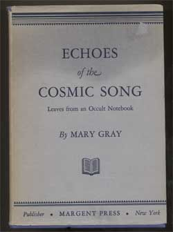 Echoes of the Cosmic Song: Leaves from an Occult Notebook Gray, Mary Margent Press 1945