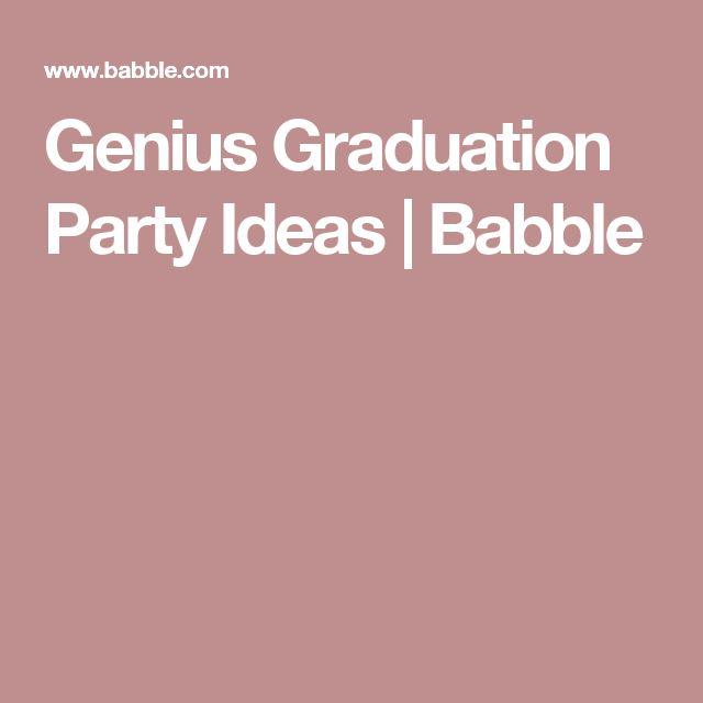 Genius Graduation Party Ideas | Babble