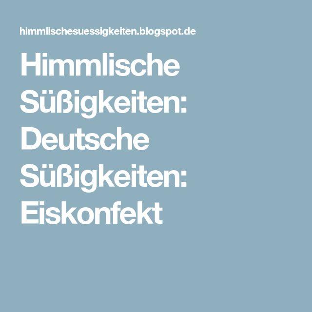 Himmlische Süßigkeiten: Deutsche Süßigkeiten: Eiskonfekt
