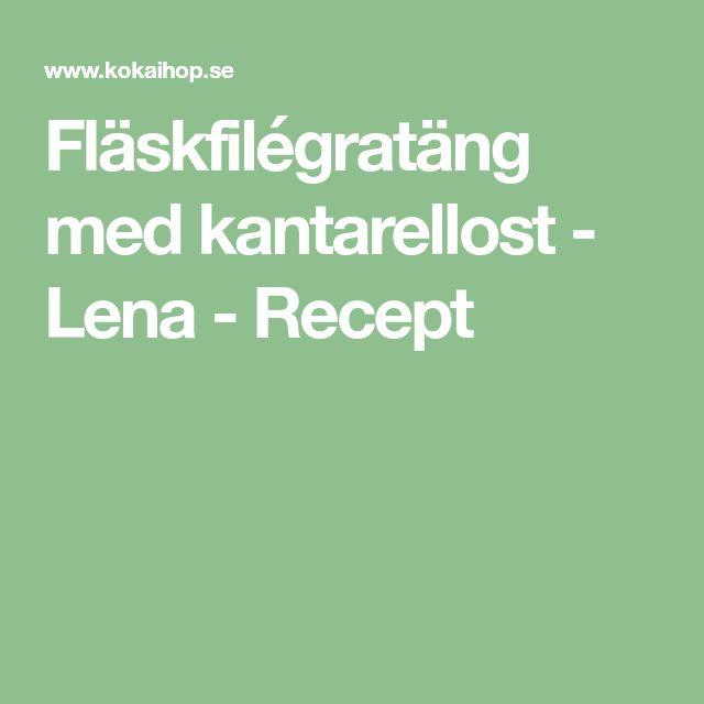 Fläskfilégratäng med kantarellost - Lena - Recept