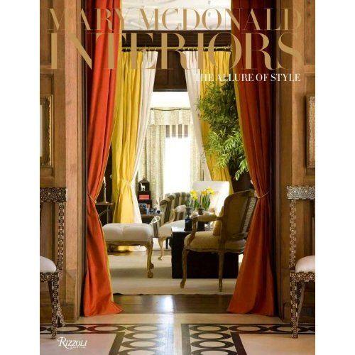 Mary McDonald Interiors: Interior Design, Worth Reading, Mcdonald Interiors, Coffee Table, Design Book, Books Worth, Styles, Allure