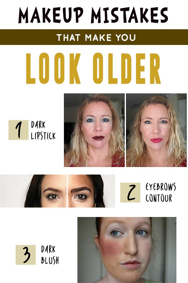 Makeup Mistakes That Make You Look Older Makeup Mistakes Makeup To Look Younger Makeup To Look Older