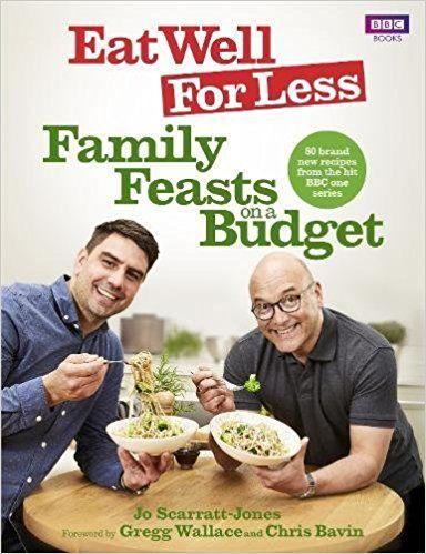 Eat Well for Less: Family Feasts on a Budget: Amazon.co.uk: Jo Scarratt-Jones, Gregg Wallace, Chris Bavin: 9781785942464: Books