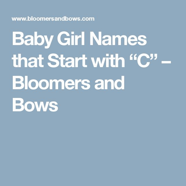 Baby Girl Names That Start With C Bloomers And Bows