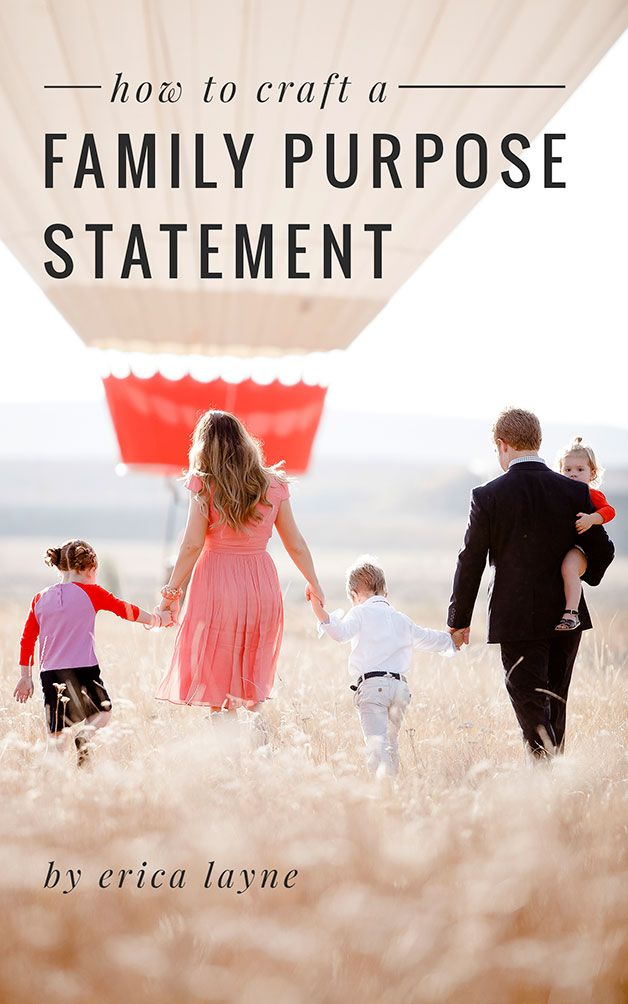 "How to Craft a Family Purpose Statement: A guide to discovering the ""why"" of your family and building an identity that will stay with your children forever"