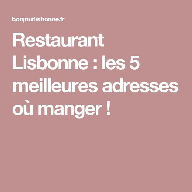 Restaurant Lisbonne : les 5 meilleures adresses où manger !