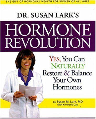 Dr. Susan Lark's Hormone Revolution: Susan M. Lark M.D., Kimberly Day: 9780979540905: Amazon.com: Books