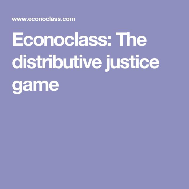 Econoclass: The distributive justice game