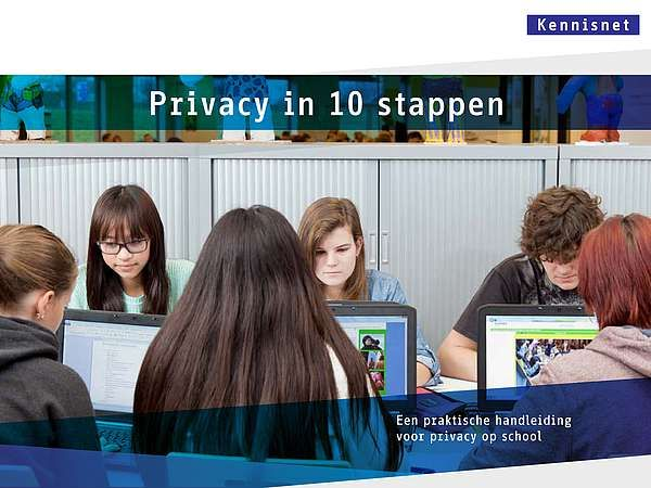 Privacy in 10 stappen - een praktische handleiding voor privacy op school https://nl.sitestat.com/kennisnet/s14/s?events.downloads.kennisnet.nl.publicatie.privacy_in_10_stappen.pdf&ns__t=1441104297155&ns_type=clickin&ns_url=https%3A//www.kennisnet.nl/fileadmin/kennisnet/publicatie/Privacy_in_10_stappen.pdf%3Fdownload%3D1