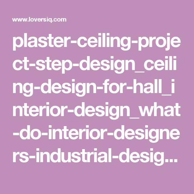 Plaster Ceiling Project Step Design For Hall Interior
