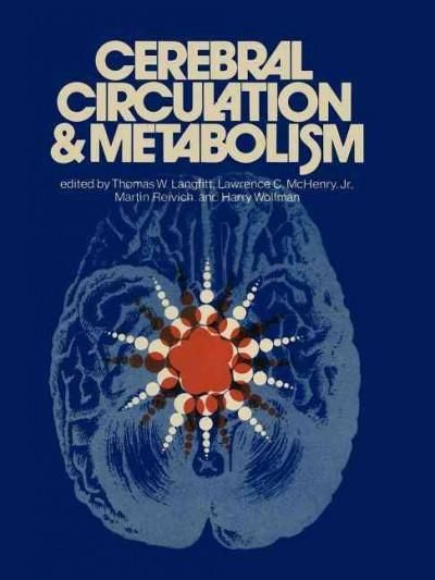 Cerebral Circulation and Metabolism: Sixth International CBF Symposium, June 6-9, 1973