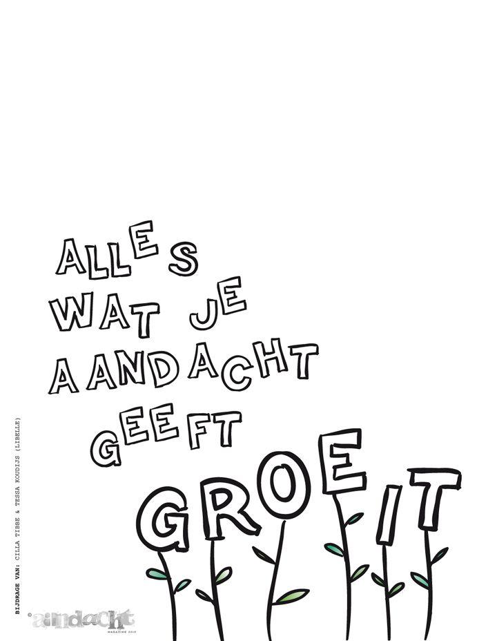 Alles wat je aandacht geeft groeit ... Door: Cilla Tibbe & Tessa Koudijs…