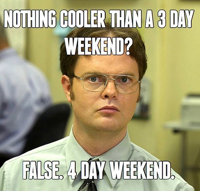 Cmon We Know Youre Leaving Work Early Today Beers Flowing And Saltandfirefoodlab Has The Eats Tonight The 4 Wheelin Weekend Humor 4 Day Weekend Work Memes