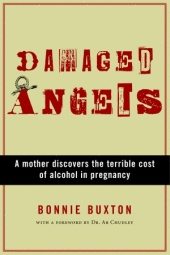 A Mother Discovers the Terrible Cost of Alcohol in Pregnancy. This is the BEST book about FASD on the market today.