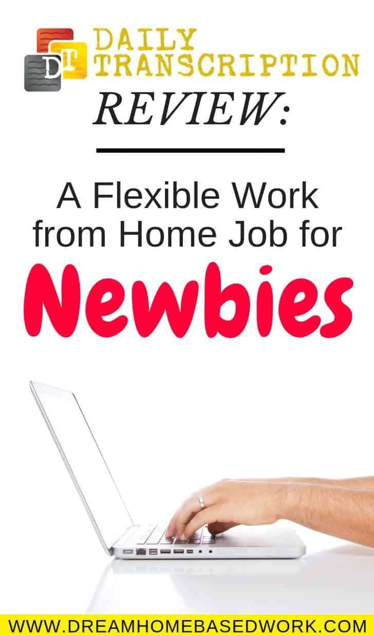 Daily Transcription Review: A Flexible Work From Home Job For Newbies – Legitimate Work from Home Jobs for Stay at Home Moms