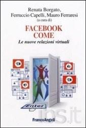 Facebook come. Le nuove relazioni virtuali