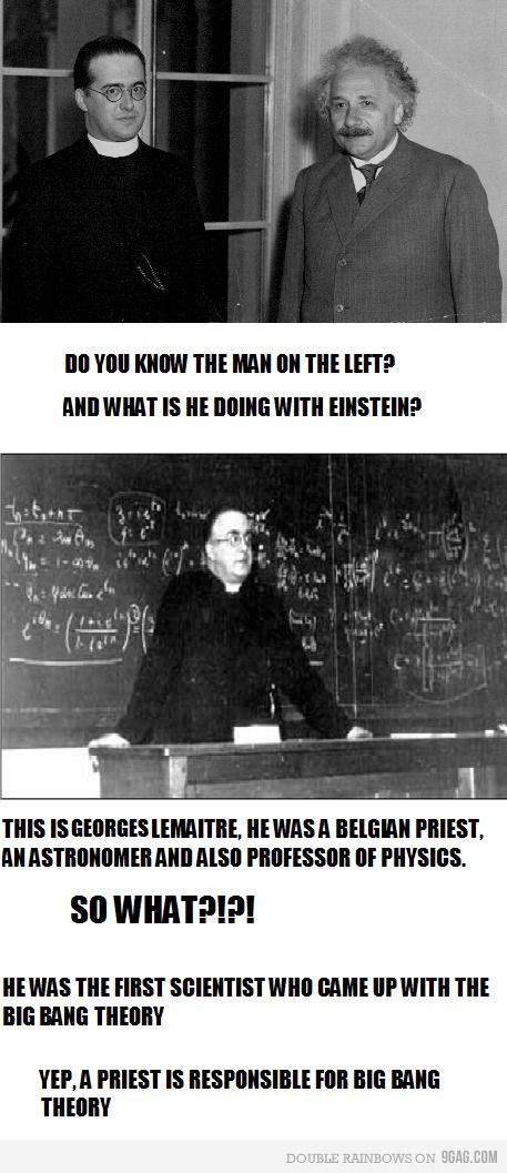 In 1927, Georges Lemaitre, a Belgian priest, first proposed the theory of the Big Bang, which is now the prevailing cosmological model that describes the early development of the Universe. This model, of course, directly contradicts the Biblical account of creation described in the book of Genesis. https://en.wikipedia.org/wiki/Georges_Lemaitre