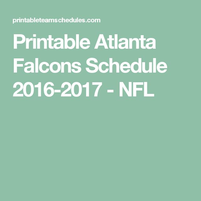 Printable Atlanta Falcons Schedule 2016-2017 - NFL