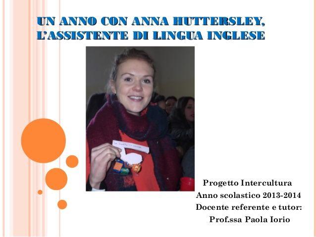 """Un anno con Anna Huttersley, by Istituto di Istruzione Superiore """"Einaudi-Grieco"""" via slideshare"""