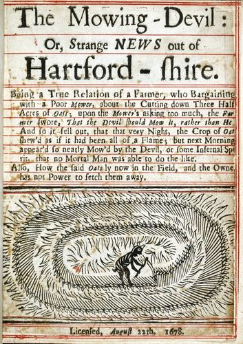 The Mowing-Devil. Title page of the work 'The Mowing-Devil' (1678), an account of how a crop of oats appeared to have been mowed by the devil. This may be an early example of a crop circle. This news pamphlet (sub-titled: 'strange news out of Hartfordshire') was published in London on 22 August 1678.