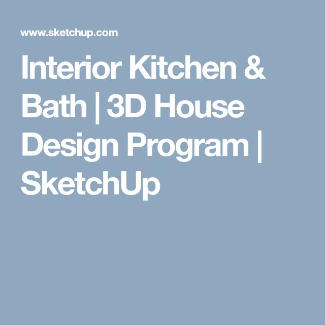 Interior Kitchen & Bath | 3D House Design Program | SketchUp
