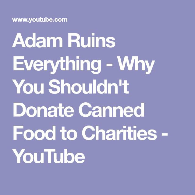 Adam Ruins Everything - Why You Shouldn't Donate Canned Food to Charities - YouTube