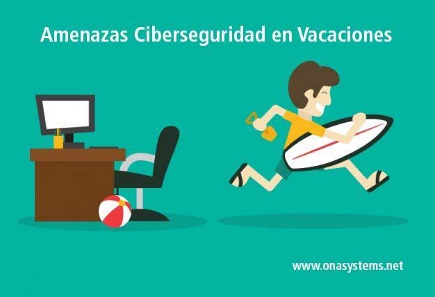 Amenazas de Ciberseguridad en Vacaciones