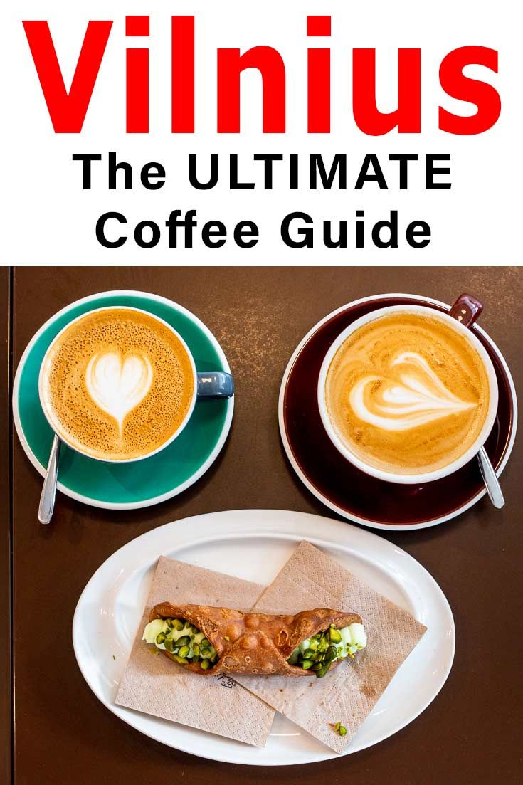 Vilnius The Ultimate Coffee Guide In 2020 Coffee Guide Coffee Around The World Speciality Coffee