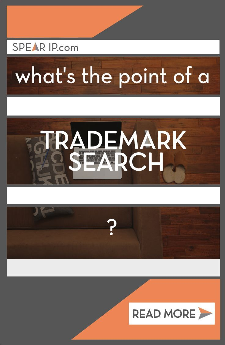 The Ultra Important Trademark Search Spear Ip Trademark Search Legal Marketing Small Business Blog