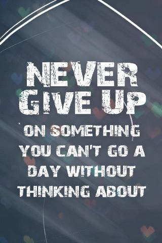 Don't ever give up!: Thoughts, Truths, So True, Things, Favorite Quotes, Living, Inspiration Quotes, Never Give Up, Nevergiveup