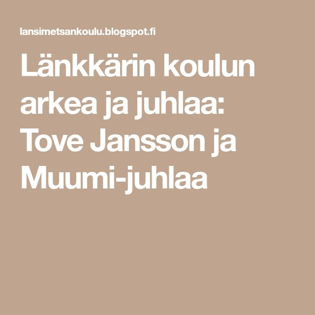 Länkkärin koulun arkea ja juhlaa: Tove Jansson ja Muumi-juhlaa