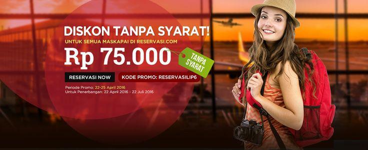 Promo Flight Rp75.000 Tanpa Syarat – RESERVASI PROMO bit.ly/rsvlip6