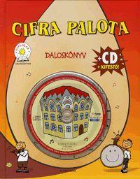 Cifra palota (CD+kifestő) könyv - Dalnok Kiadó Zene- és DVD Áruház - Gyerekkönyvek és ifjúsági könyvek - Versek, dalok, mondókák
