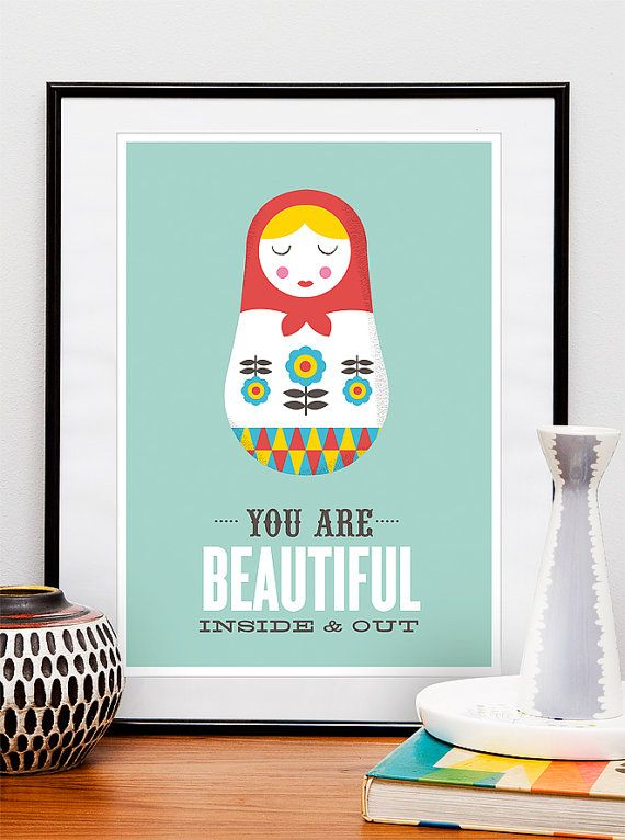 Quote poster Matrioshka , valentines motivational quote print, retro art, russian doll, nursery art, you are beautiful inside and out A3