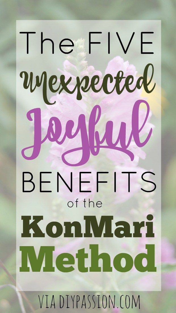 The Five Unexpected Joyful Benefits of the KonMari Method - We found money, time and joy in our lives through decluttering and organizing.