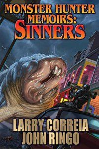 Monster Hunter Memoirs: Sinners - Monster Hunter Memoirs: Sinners by Larry Correia 1476781834A NEW NOVEL IN THE MONSTER HUNTER MEMOIRS SERIES. TWO AUTHORS, WHO COMBINED HAVE OVER FOUR MILLION BOOKS IN PRINT AND 10 NEW YORK TIMES BESTSELLERS, TEAM UP TO EXPAND LARRY CORREIA'S MONSTER HUNTER UNIVERSE!  NIGHTMARE IN THE BIG EA... - http://lowpricebooks.co/monster-hunter-memoirs-sinners/