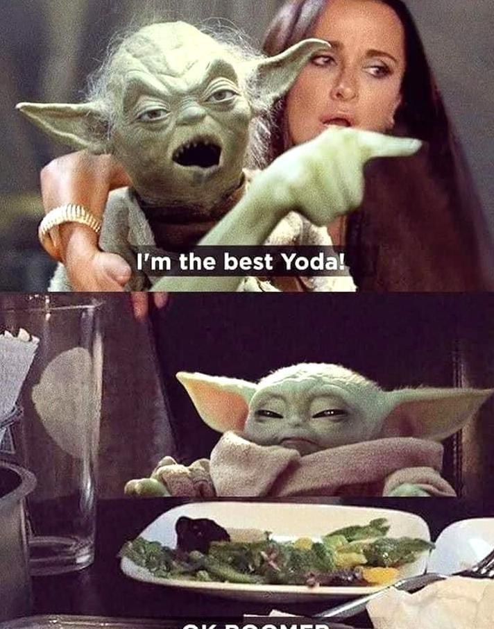 Baby Yoda Is The Best Rbabyyoda Baby Yoda Know Your Meme Yoda Funny Star Wars Humor Funny Star Wars Memes