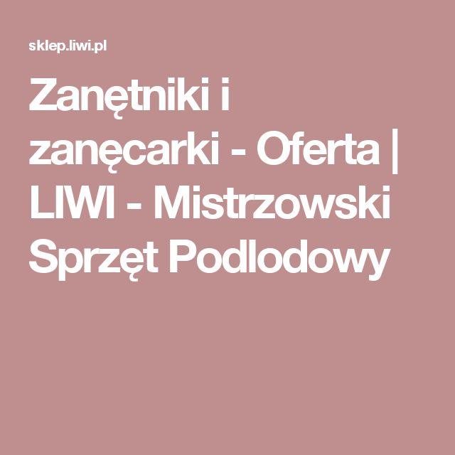 Zanętniki i zanęcarki - Oferta  | LIWI - Mistrzowski Sprzęt Podlodowy