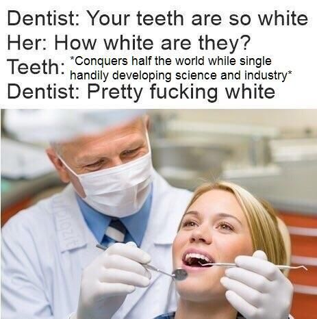 Racist teeth/dank dentist meme making way into HIGH VALUE TRADE! ON THE RISE!