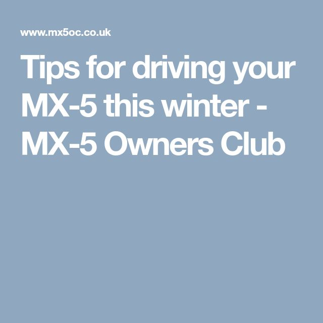 Tips for driving your MX-5 this winter - MX-5 Owners Club