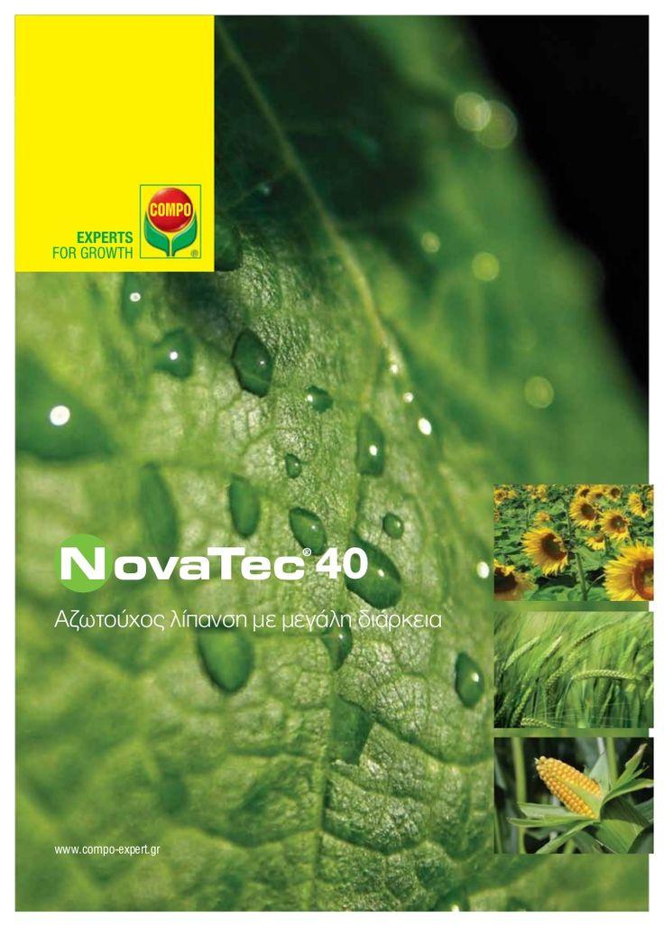 Νοvatec 40 Αζωτούχος λίπανση με μεγάλη διάρκεια  Νοvatec 40  Οφέλη από τη χρήση του Novatec 40 •Λίπασμα με 40 μονάδες αζώτου 100% σταθεροποιημένο •Μεγάλη διάρκεια  δράσης του αζώτου χωρίς απώλειες  • Ομαλή τροφοδοσία των φυτών χωρίς εξάρσεις αγωγιμότητας • Απόλυτη ομοιομορφία στο μέγεθος του κόκκου • Περιέχει και πολύτιμες μονάδες θείου •Οξινίζει τη ριζόσφαιρα και βελτιώνει την απορρόφηση άλλων στοιχείων •τεχνολογία Novatec  Σύνθεση  40% N (35,8% καρβαμιδικής μορφής, 4,2% αμμωνι..