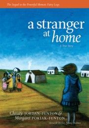Stranger at Home, A, Middle Grade Readers - Annick Press. A sequel to Fatty Legs, Margaret returns home only to find that her family rejects her, claiming that she has lost her heritage. Provides students with an opportunity to see the cultures, languages and traditions lost as a result of residential schools.