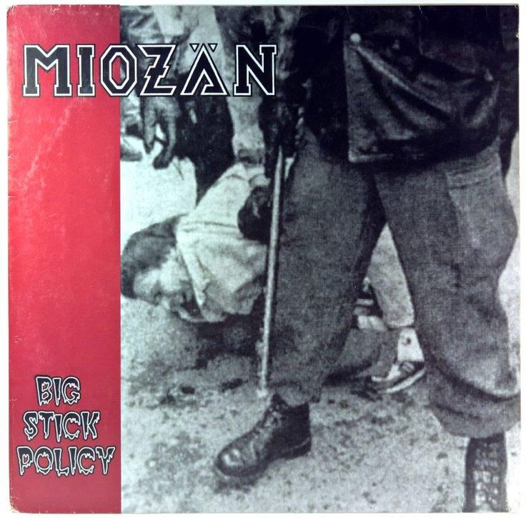 Miozan - Big Stick Policy