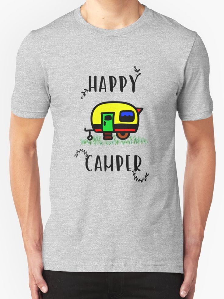 Happy camper by Silvia Ganora #tees #tshirt #camper #happycamper #apparel #clothing #free #nature #naturelover #camping #caravan #trailer